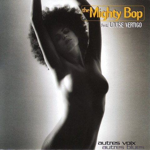 The Mighty Bop. Autres Voix Autres Blues (1996)