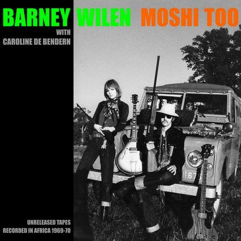 Barney Wilen. Moshi Too. Unreleased Tapes Recorded in Africa 1969-1970 (2013)