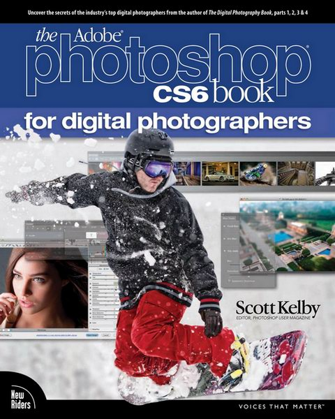 Scott Kelby. The Adobe Photoshop CS6 Book For Digital Photographers