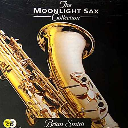 Brian Smith - The Moonlight Sax Collection (1991)