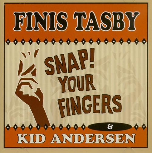 Finis Tasby - Snap Your Fingers (2013)