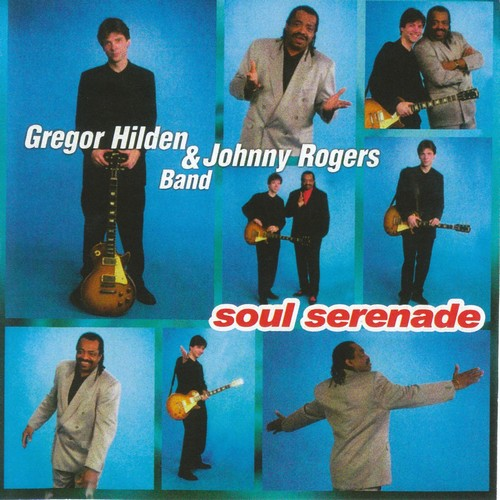 Gregor Hilden & Johnny Rogers Band - Soul Serenade (2001)