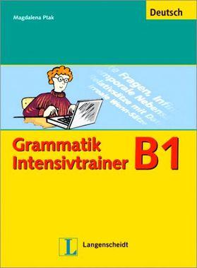 Christiane Lemcke, Lutz Rohrmann. Grammatik Intensivtrainer B1