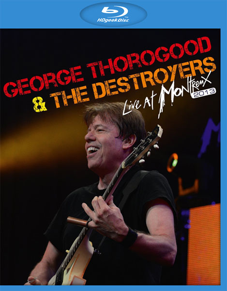 George Thorogood and The Destroyers. Live at Montreux (2013) BDRip