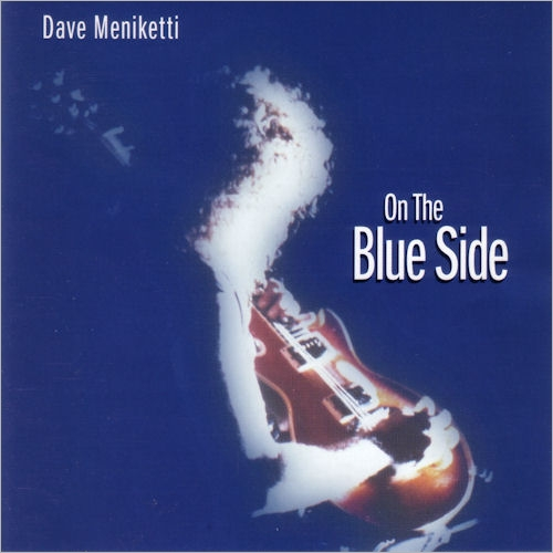 Dave Meniketti. On The Blue Side (1998)