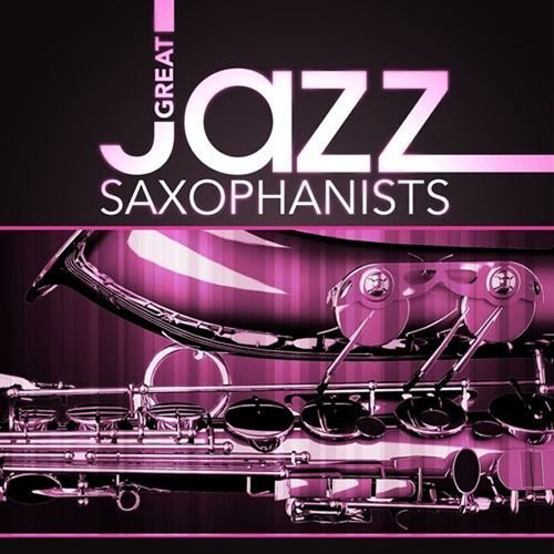 Great Jazz Saxophonists (2014)