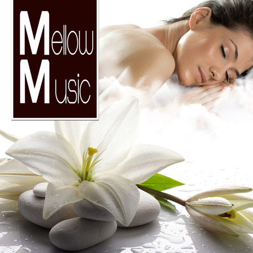 Mellow Music: The Most Relaxing Music Ever (2016) - Музыка