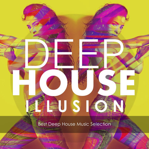 Deep house illusion best deep house music selection 2016 for Best deep house music