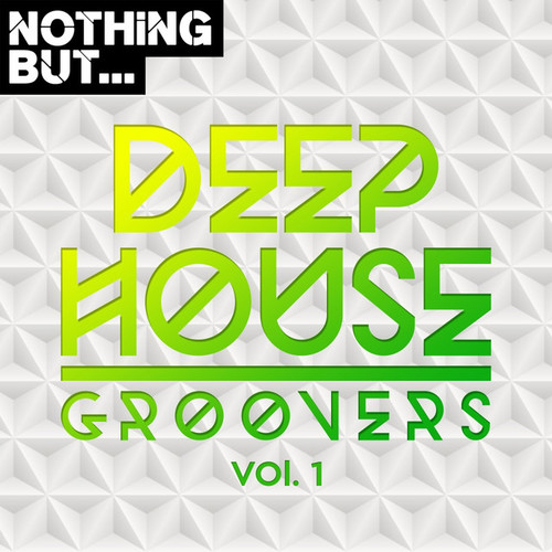 Nothing But... Deep House Groovers Vol.1
