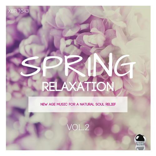 Spring Relaxation 2: New Age Music for a Natural Soul Relief