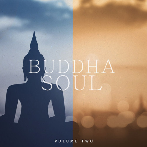 Buddha Soul Vol.2: Super Calm & Chilled Music For Meditation Yoga and Relaxation