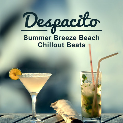 Despacito. Summer Breeze Beach Chillout Beats