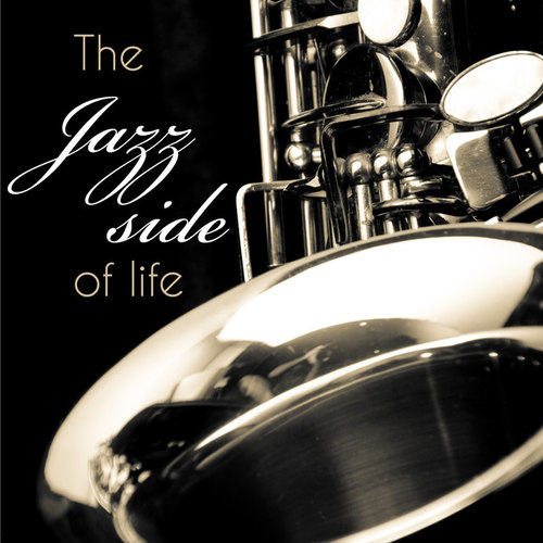 The Jazz Side of Life: Fine Smooth Jazz Songs Collection