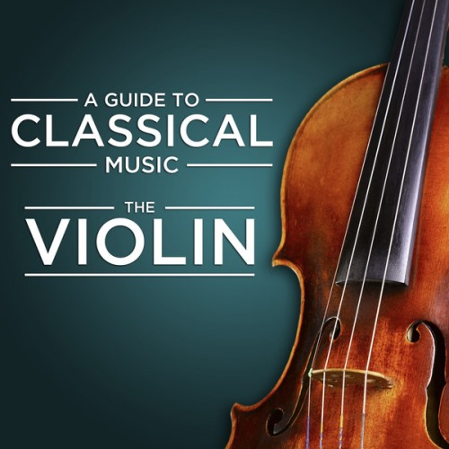 A Guide to Classical Music. The Violin