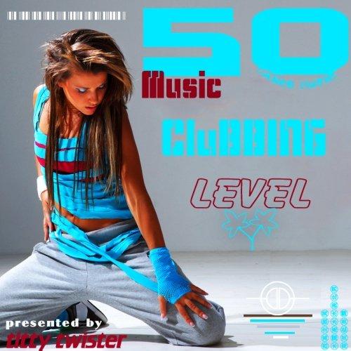 Music 50 Clubbing Level (2012)