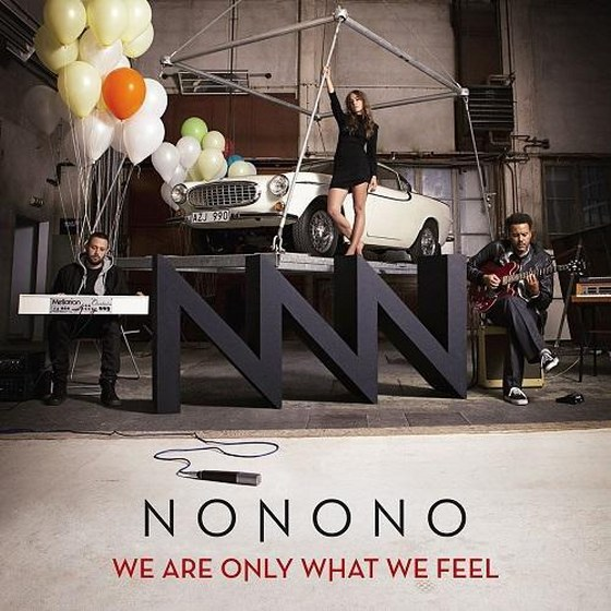 NONONO. We Are Only What We Feel
