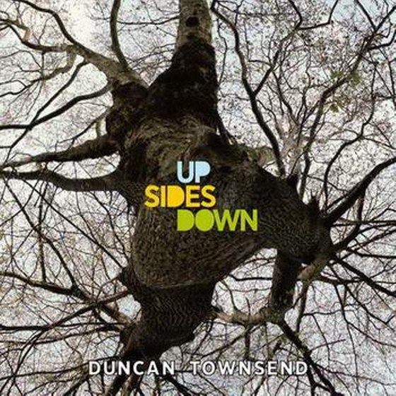 скачать Duncan Townsend. Up Sides Down: Deluxe Edition (2012)