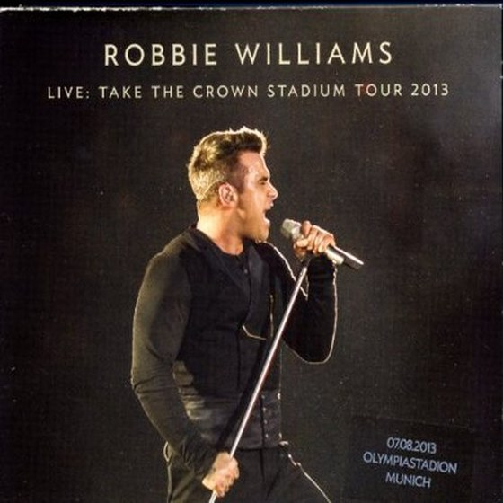 Robbie Williams. Take the Crown Stadium Tour (2013)