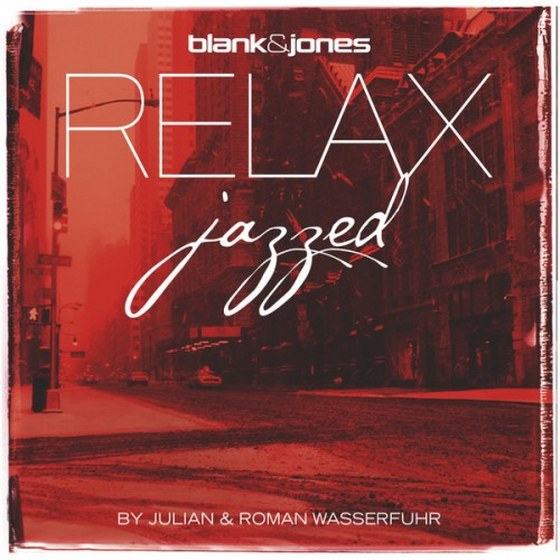 Blank & Jones & Julian & Roman Wasserfuhr. Relax: Jazzed Gold Edition (2013)