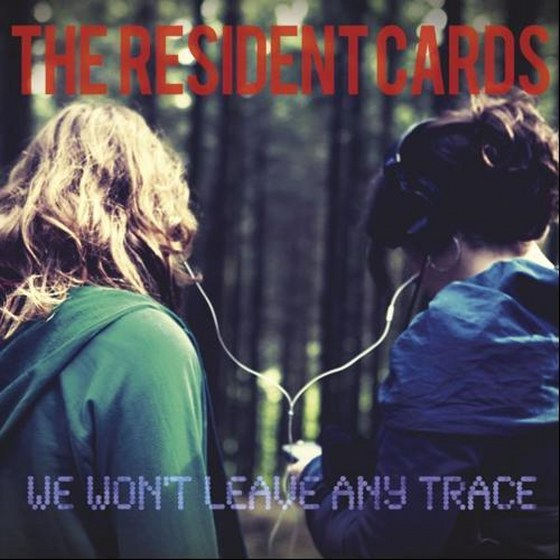 The Resident Cards. We Wont Leave Any Trace (2013)