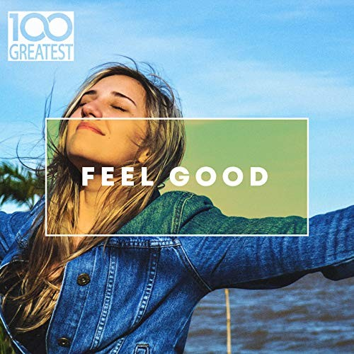 100 Greatest Feel Good (2020)