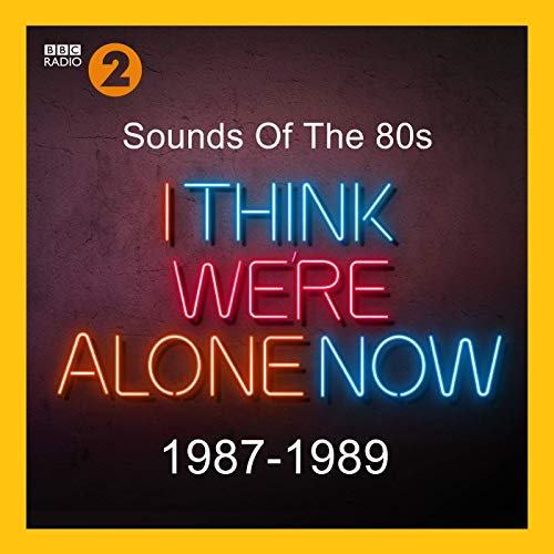 I Think Were Alone Now 1987-1989