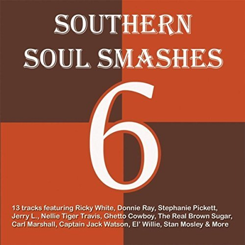 Southern Soul Smashes 6