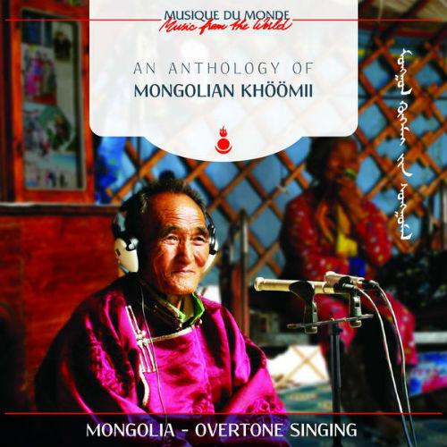 An Anthology Of Mongolian Khöömii
