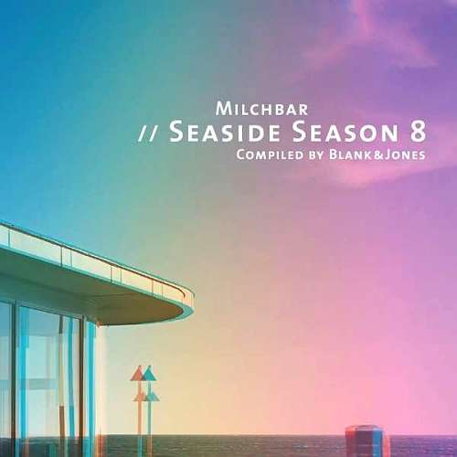 Milchbar Seaside Season 8: Compiled By Blank And Jones