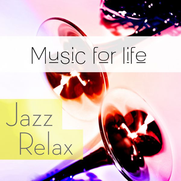 Music for Life. Jazz Relax