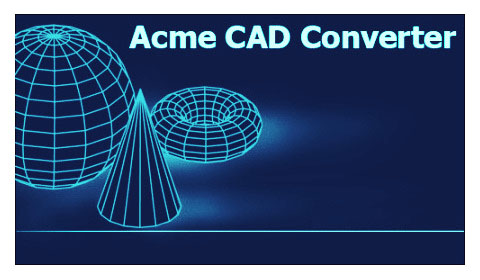 Acme CAD Converter 2017 8.8.6.1460 Final + Portable