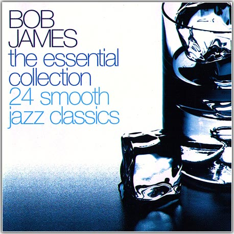 Bob James. The Essential Collection (2002) 2 CD
