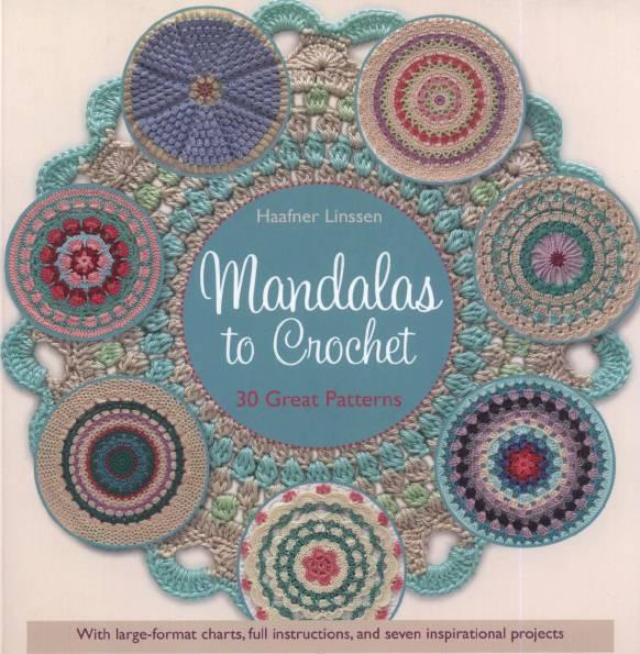 Mandalas to Crochet: 30 Great Patterns