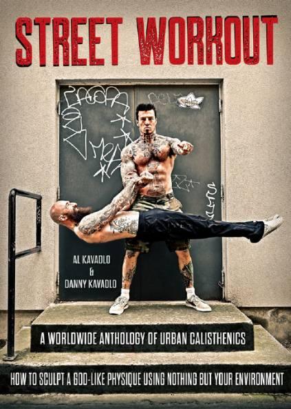Street Workout: A Worldwide Anthology of Urban Calisthenics