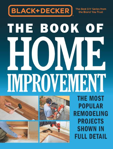 Black & Decker. The Book of Home Improvement