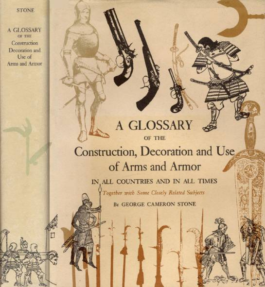 A Glossary of the Construction, Decoration and Use of Arms and Armor
