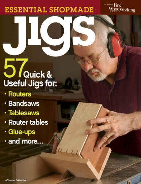 The Best of Fine Woodworking. Essential Shopmade Jigs (2009)