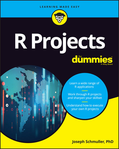 Joseph Schmuller. R Projects For Dummies