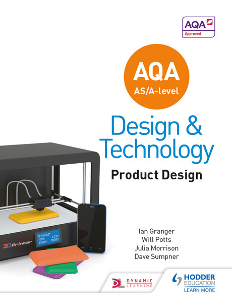 Will Potts,‎ Julia Morrison. AQA AS/A-Level Design and Technology. Product Design