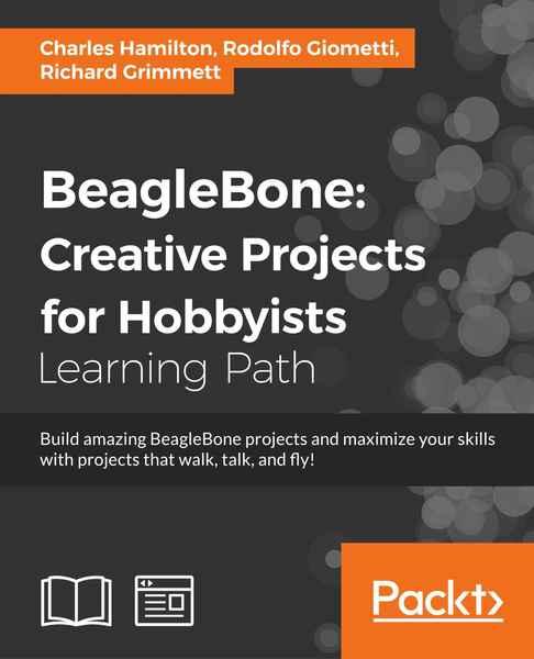 Charles Hamilton, Rodolfo Giometti. BeagleBone. Creative Projects for Hobbyists