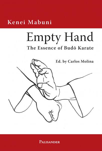 Kenei Mabuni, Carlos Molina. Empty Hand. The Essence of Budo Karate