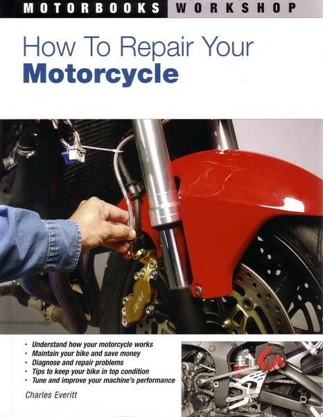 Charles Everitt. How to Repair Your Motorcycle