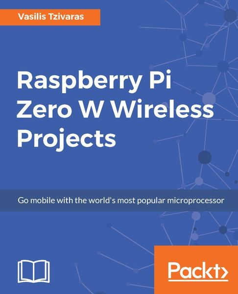 Vasilis Tzivaras. Raspberry Pi Zero W Wireless Project
