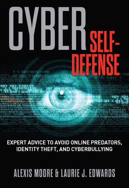 Alexis Moore, Laurie Edwards. Cyber Self-Defense