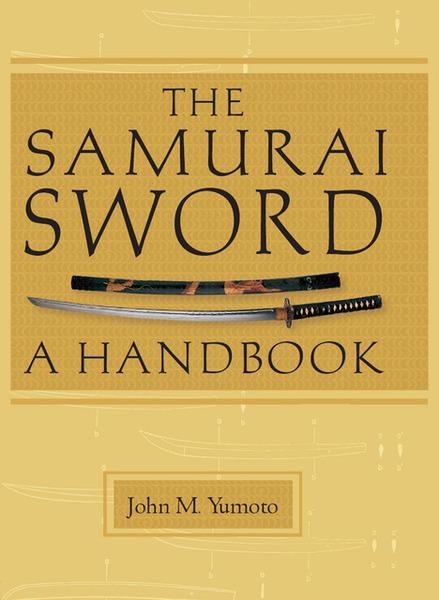 John M. Yumoto, T.C. Ford. The Samurai Sword. A Handbook